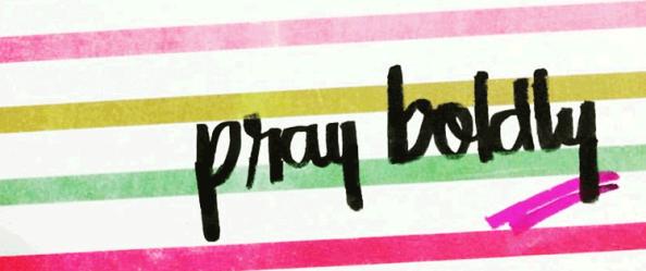 Pray Boldly (script)