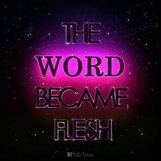 33-the-word-became-flesh