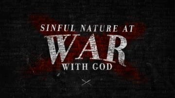 52. Sinful-nature-at-war-with-God